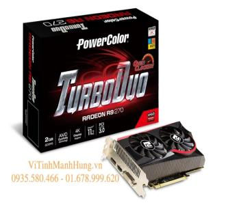 VGA Power Color R9 270 ( 2G - 256 bit - DDR5 )